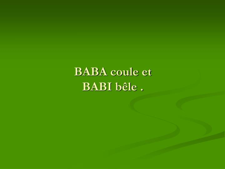 BABA coule et