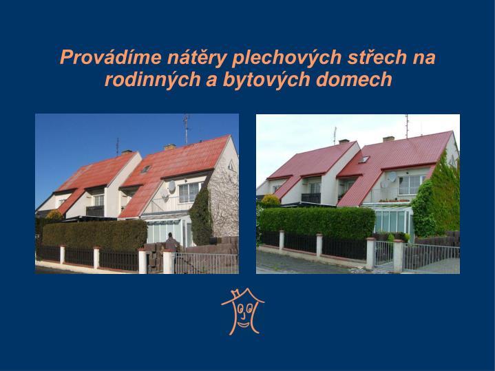 Provádíme nátěry plechových střech na rodinných a bytových domech