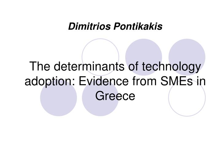 the determinants of technology adoption evidence from smes in greece n.