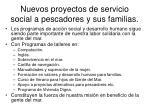 nuevos proyectos de servicio social a pescadores y sus familias
