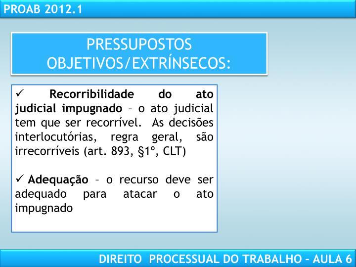 PRESSUPOSTOS OBJETIVOS/EXTRÍNSECOS: