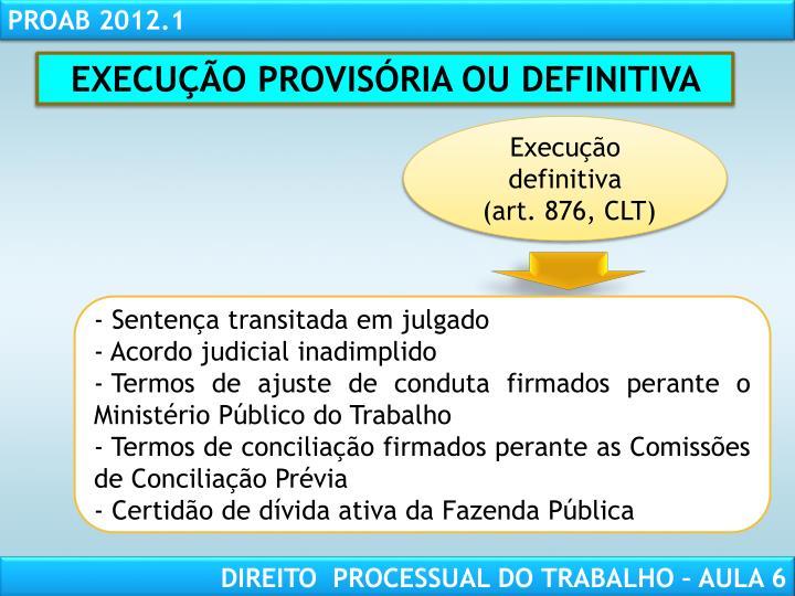 EXECUÇÃO PROVISÓRIA OU DEFINITIVA