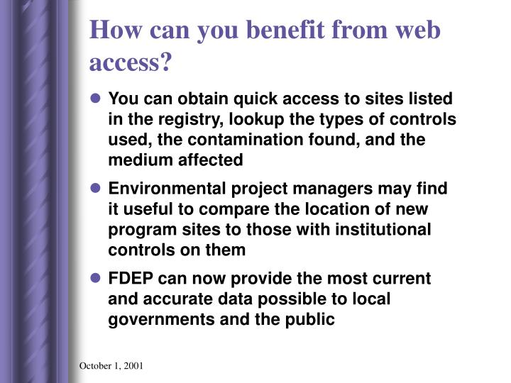 How can you benefit from web access?