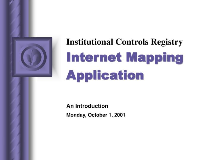 Institutional controls registry internet mapping application