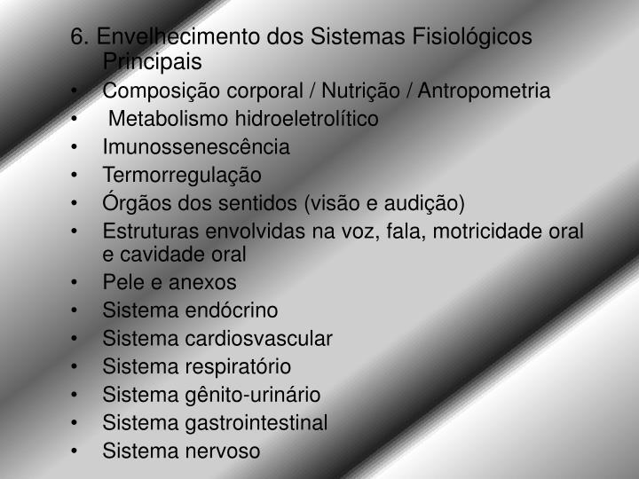 6. Envelhecimento dos Sistemas Fisiológicos Principais