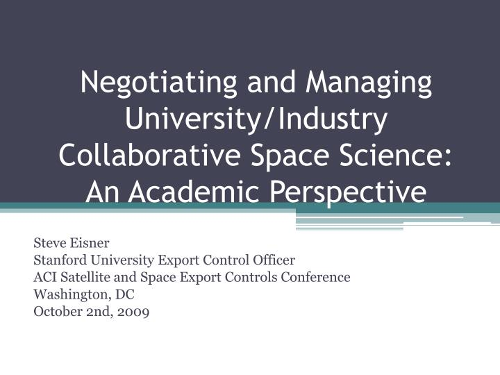 negotiating and managing university industry collaborative space science an academic perspective n.