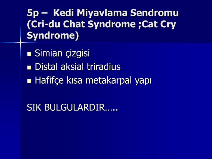 the cri du chat cry of the cat syndrome The resources on this site should not be used as a substitute for professional medical care or advice users with questions about a personal health condition should consult with a qualified healthcare professional.