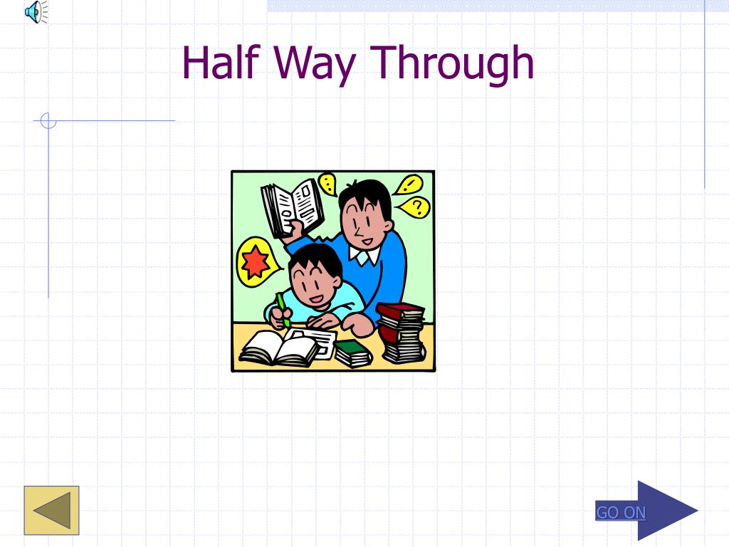 Half Way Through