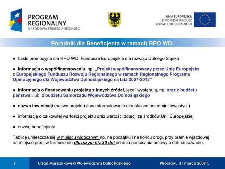 ●  hasło promocyjne dla RPO WD: Fundusze Europejskie dla rozwoju Dolnego Śląska