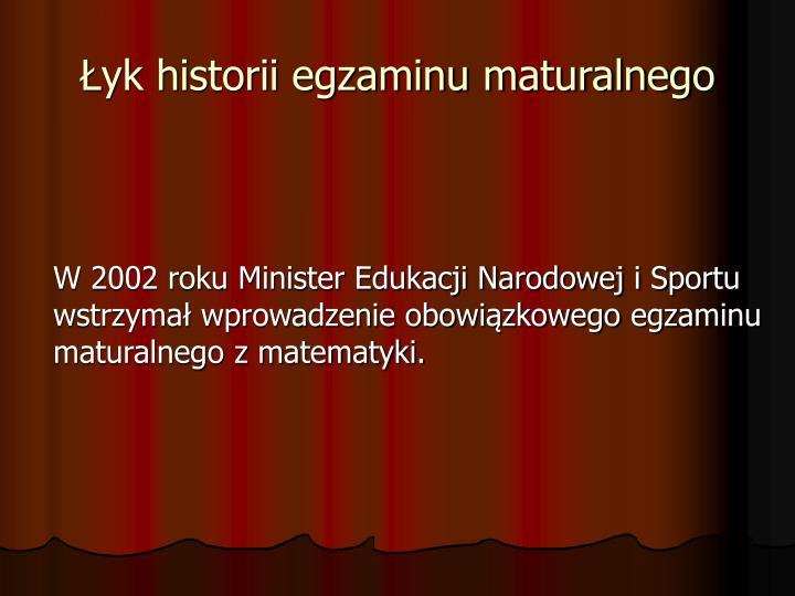 Łyk historii egzaminu maturalnego