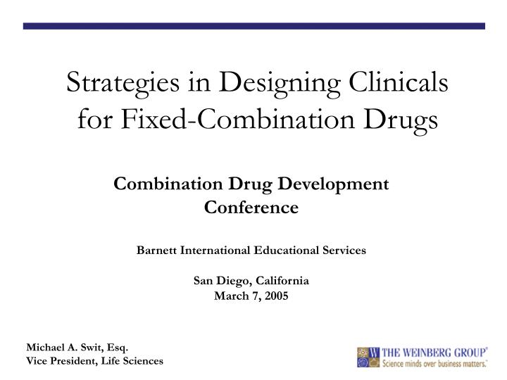 strategies in designing clinicals for fixed combination drugs n.