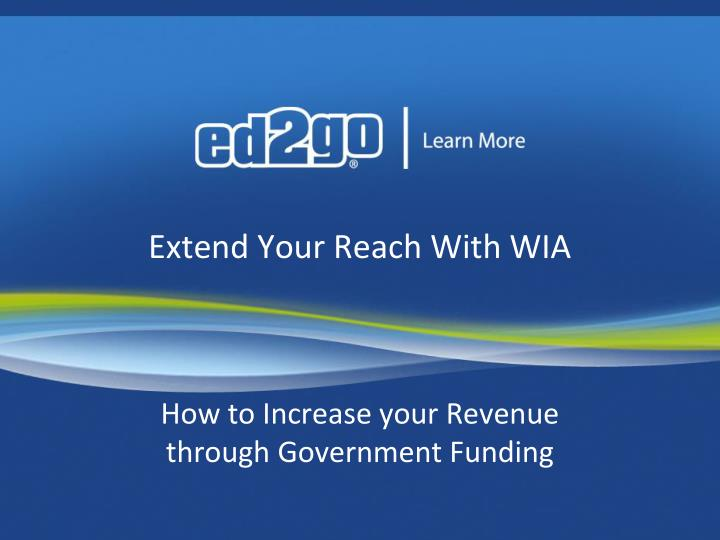extend your reach with wia n.