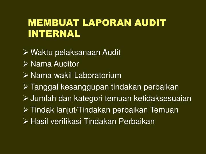 MEMBUAT LAPORAN AUDIT INTERNAL