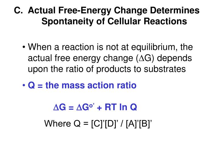 C.  Actual Free-Energy Change Determines Spontaneity of Cellular Reactions