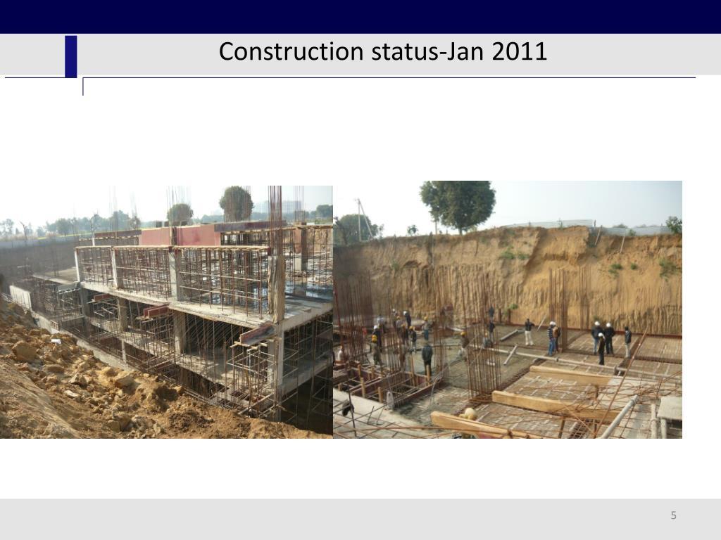 Construction status-Jan 2011