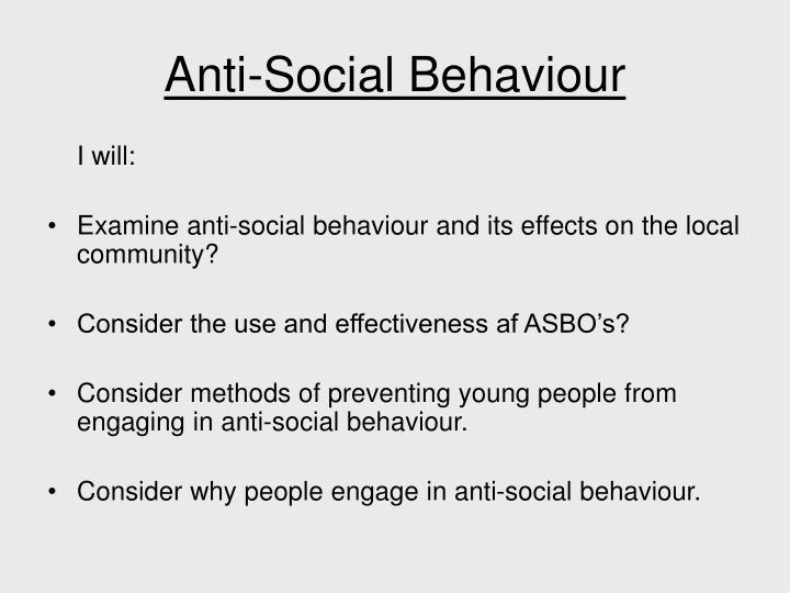 What Is An Asbo >> Ppt Anti Social Behaviour Powerpoint Presentation Free