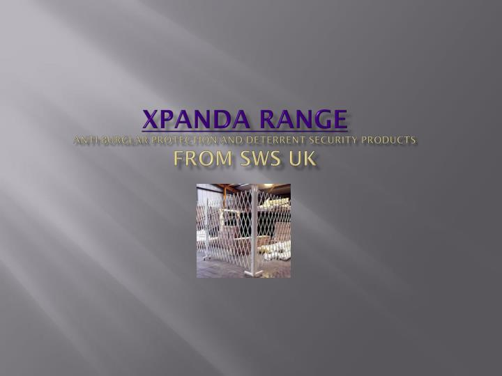 Xpanda range anti burglar protection and deterrent security products from sws uk