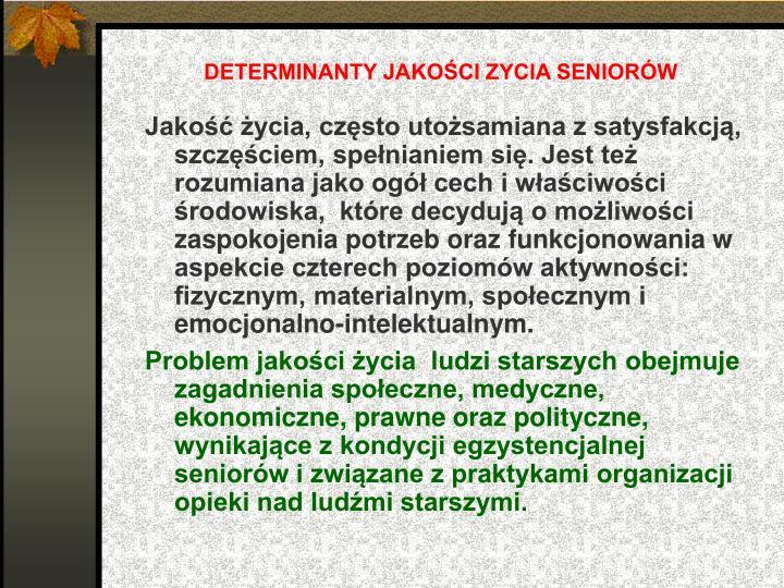 DETERMINANTY JAKOŚCI ZYCIA SENIORÓW