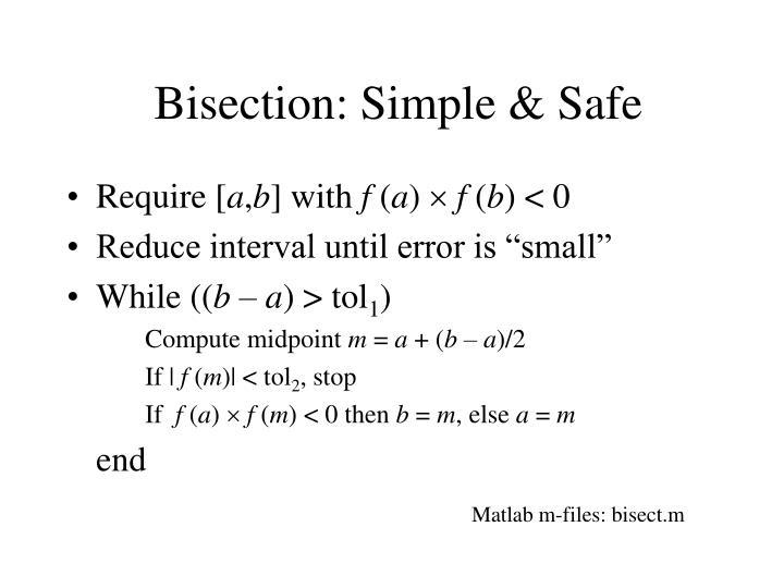 Bisection: Simple & Safe