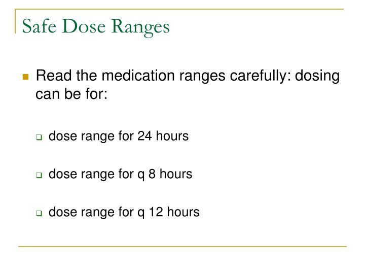 Safe Dose Ranges
