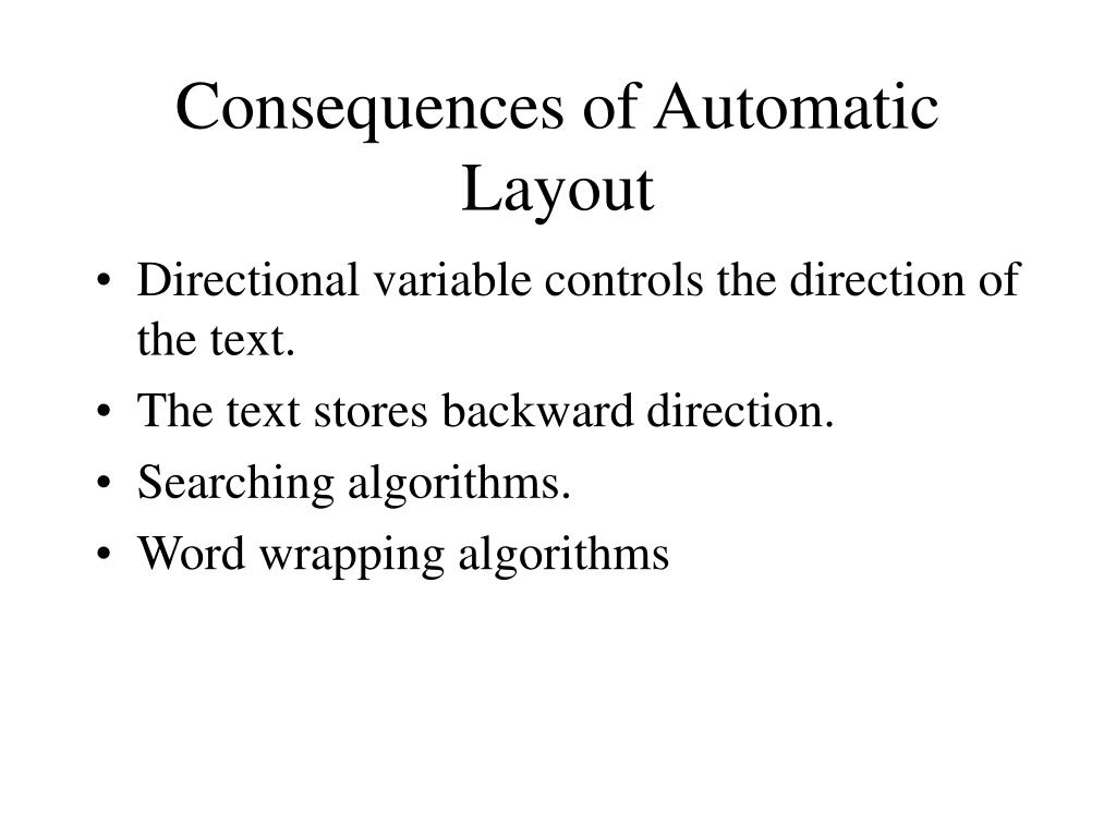 Consequences of Automatic Layout