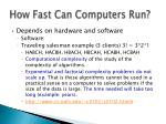how fast can computers run