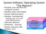 system software operating system the maestro