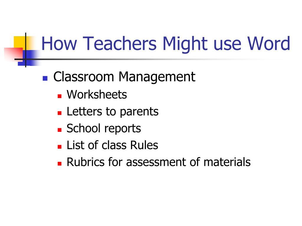 How Teachers Might use Word