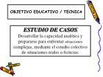 objetivo educativo tecnica4