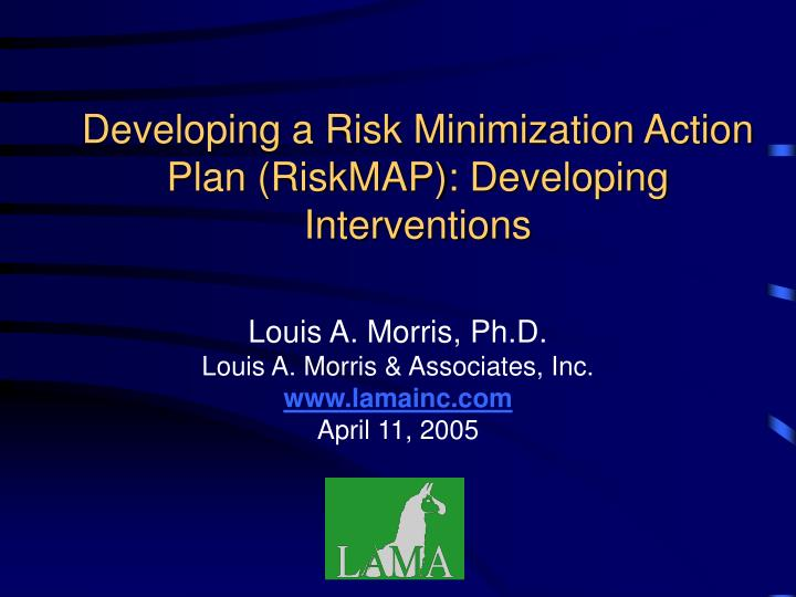 Developing a risk minimization action plan riskmap developing interventions