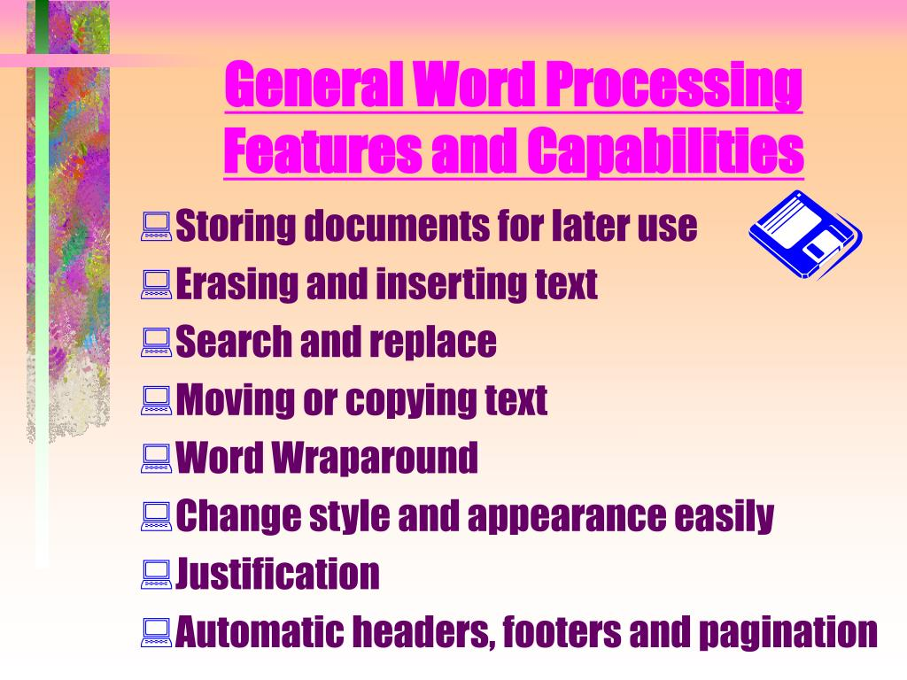 General Word Processing Features and Capabilities