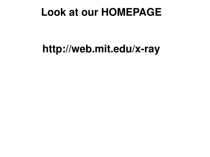 Look at our HOMEPAGE