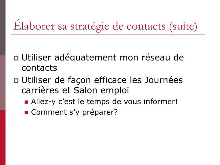 Élaborer sa stratégie de contacts (suite)