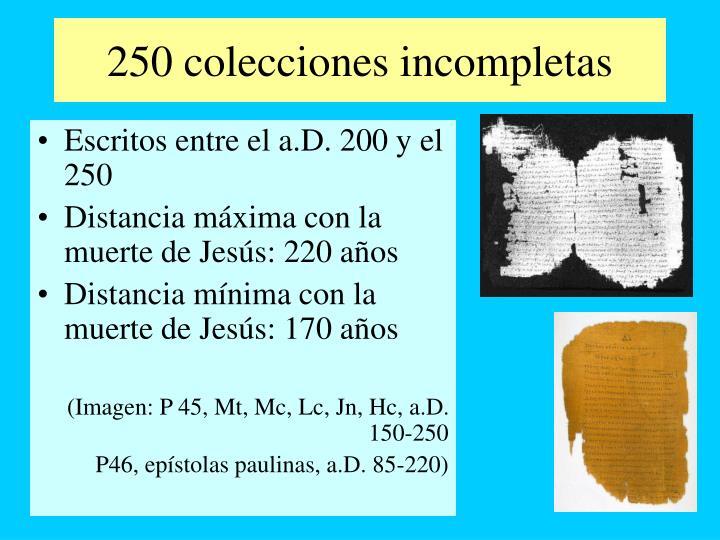 250 colecciones incompletas