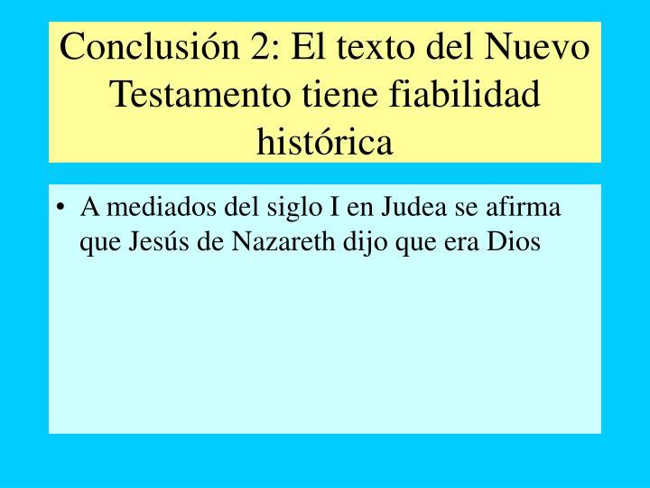 Conclusión 2: El texto del Nuevo Testamento tiene fiabilidad histórica