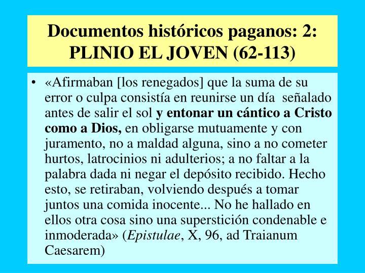 Documentos históricos paganos: 2: PLINIO EL JOVEN (62-113)