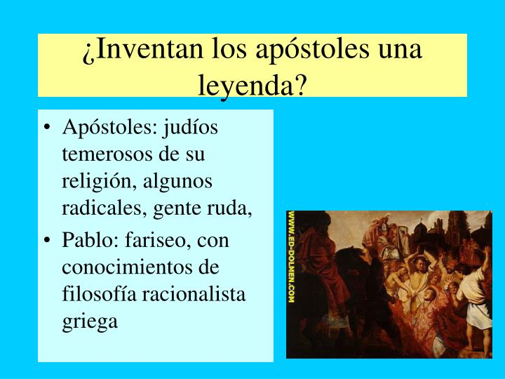 ¿Inventan los apóstoles una leyenda?