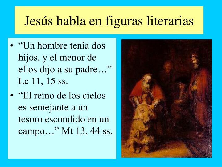 Jesús habla en figuras literarias