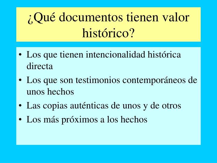 ¿Qué documentos tienen valor histórico?