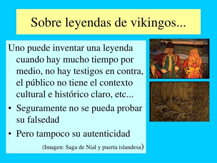 Sobre leyendas de vikingos...