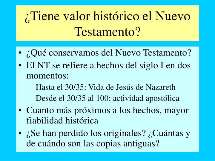 ¿Tiene valor histórico el Nuevo Testamento?