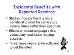incidental benefits with repeated readings