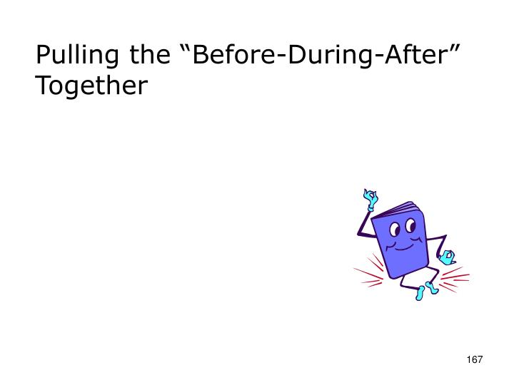 """Pulling the """"Before-During-After"""" Together"""
