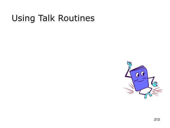 Using Talk Routines