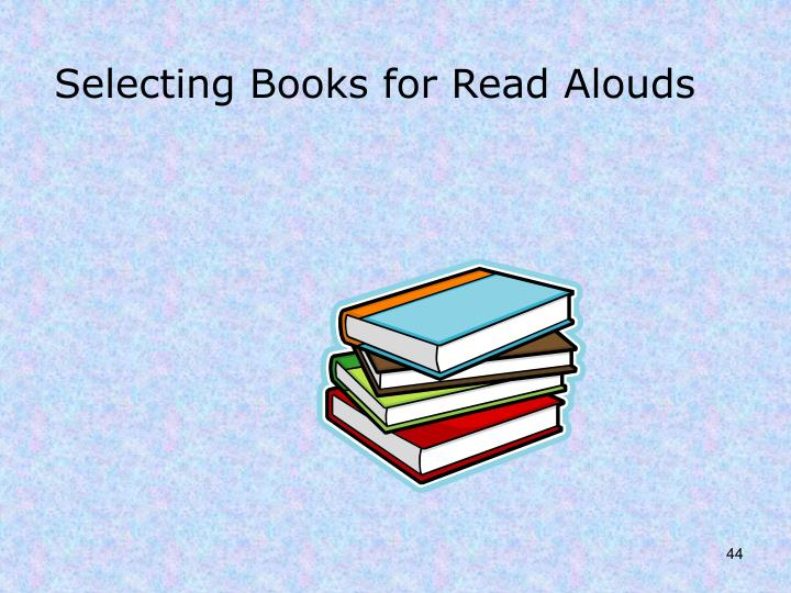 Selecting Books for Read Alouds