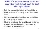 what if a student comes up with a good idea that i don t want to deal with right then