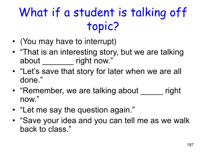 What if a student is talking off topic?