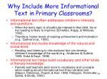 why include more informational text in primary classrooms1