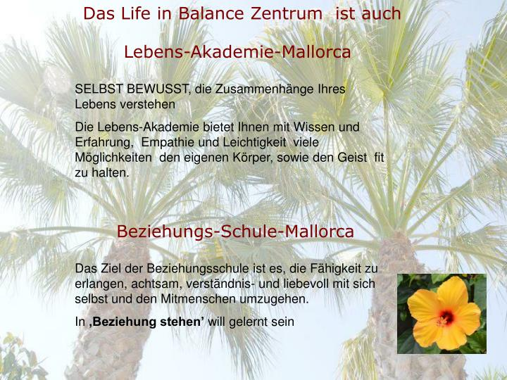 Das Life in Balance Zentrum  ist auch