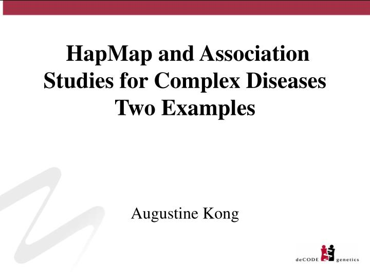 hapmap and association studies for complex diseases two examples n.